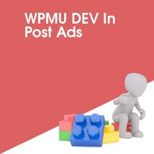WPMU DEV In Post Ads