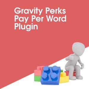 Gravity Perks Pay Per Word Plugin